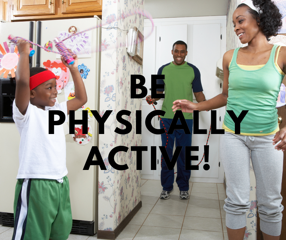 """Image of a family exercising at home with the text """"Be physically active!"""""""
