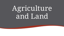 Agriculture and Land