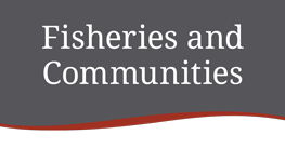 Fisheries and Communities