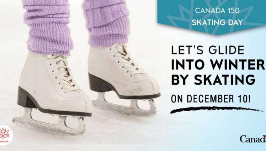 """Closeup image of figure skates on ice with copy """"Canada 150 Skate: Let's glide into winter by skating on December 10"""" with Government of Canada logo"""