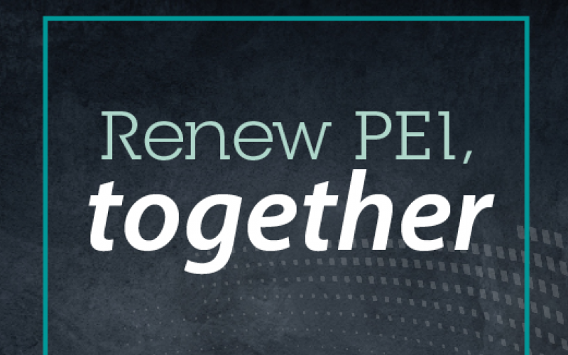"Graphic with text ""Renew PEI Together"""