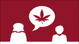 Graphic image of parent and child with cannabis leaf in speech bubble