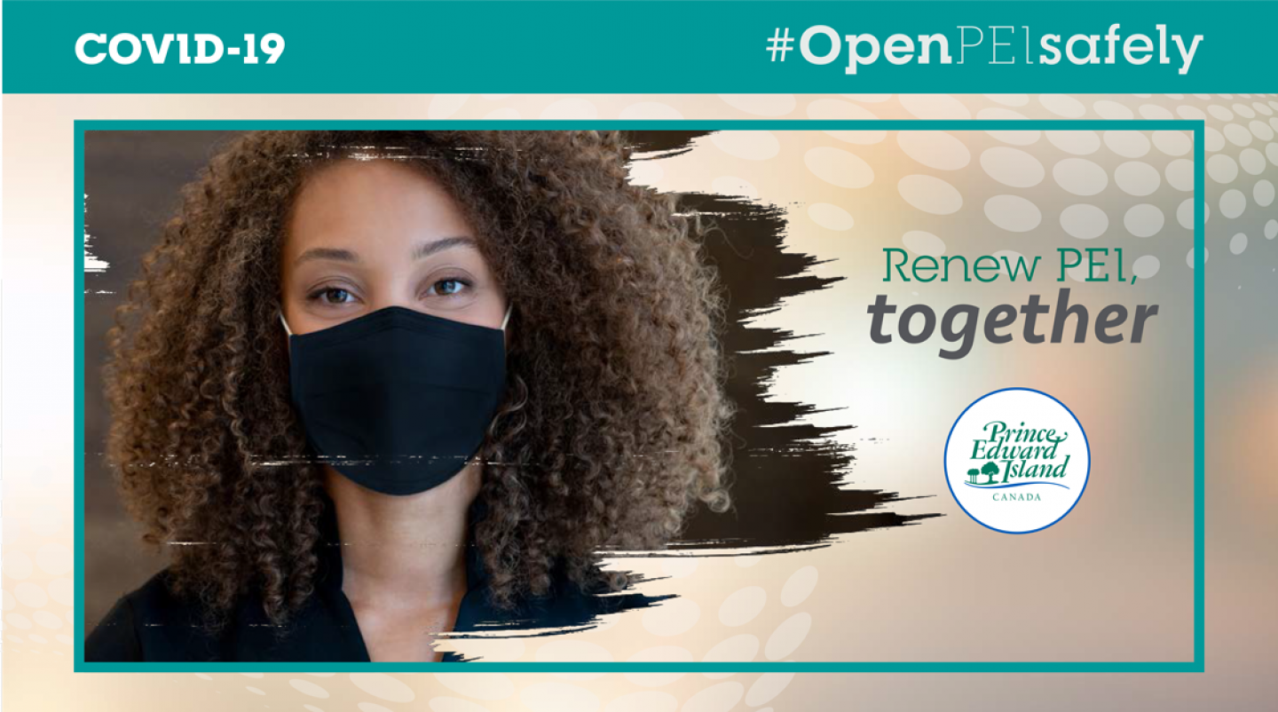 "COVID-19 graphic with image of woman wearing a non-medical mask and text ""#OpenPEISafely"""