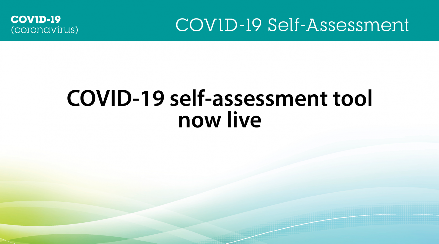"Image that says ""COVID-19 Self-assessment tool now live"""