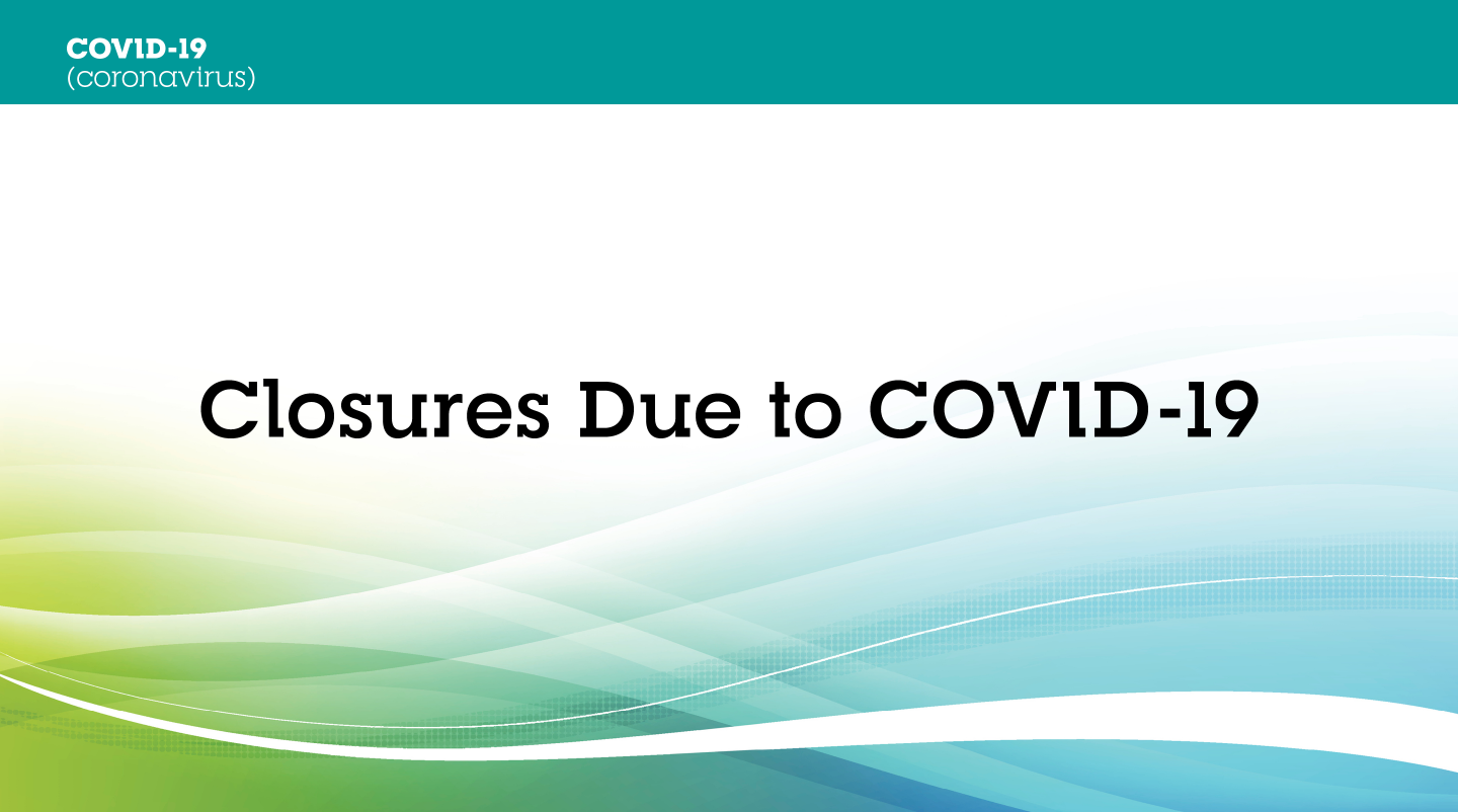 "Image that shows ""Closures due to COVID-19"""