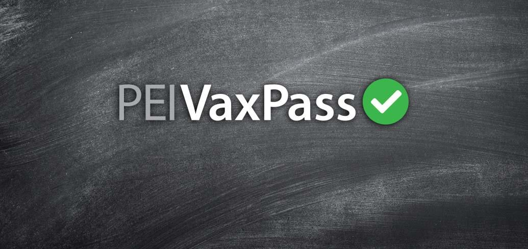Graphic with the words PEI Vax Pass