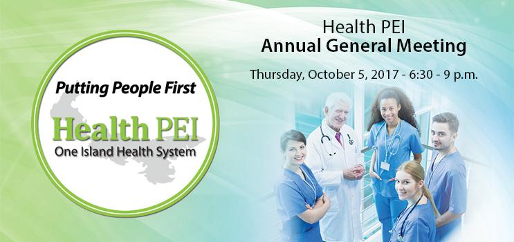Health PEI Annual General Meeting - Thursday, October 5, 2017 - 6:30 - 9 p.m.