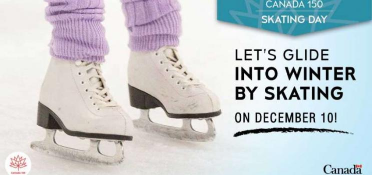 "Closeup image of figure skates on ice with copy ""Canada 150 Skate: Let's glide into winter by skating on December 10"" with Government of Canada logo"