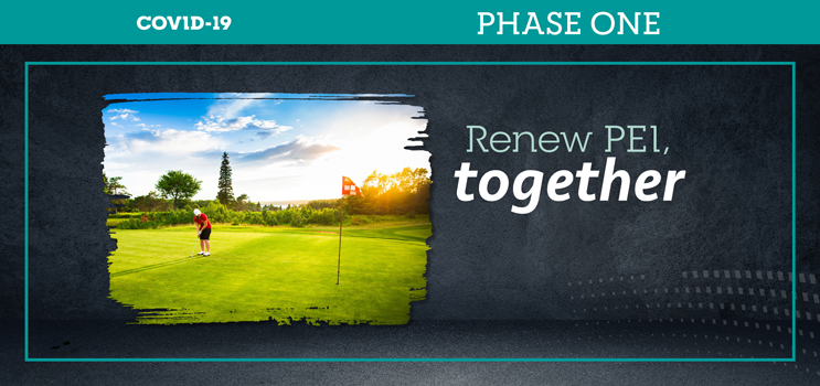 """Graphic image of lone golfer on putting green with text: """"Renew PEI Together Phase One"""""""