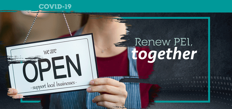 "Image of local business clerk flipping the door sign to open with text: ""COVID-19 Renew PEI Together"""