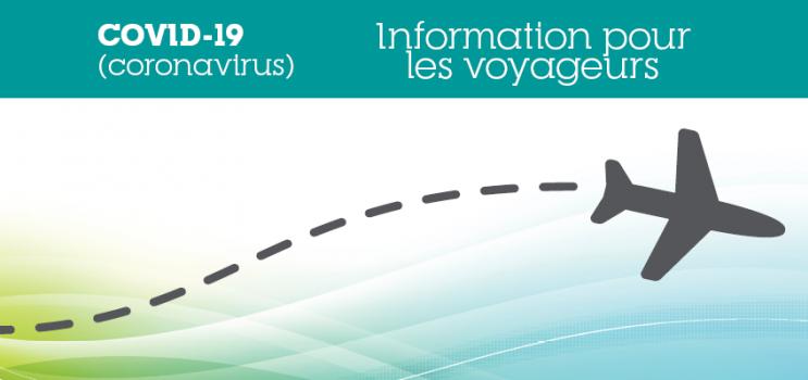 Graphique : COVID19 Information pour les voyageurs