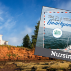 "Image of Prince Edward Island lighthouse with embedded image of woman on a sailboat with text: ""Some See a Postcard, You'll see Launchpad - Nursing"""