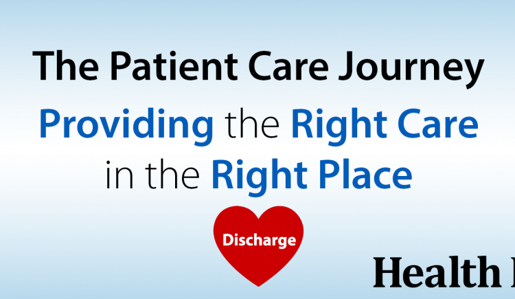 The Patient Care Journey - Providing the Right Care in the Right Place