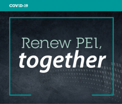 """Graphic with text """"Renew PEI Together"""""""